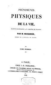 Phénomènes physiques de la vie: Leçons professées au Collège de France, Volume1