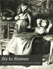 Six to Sixteen: A Story for Girls