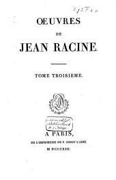 Oeuvres de Jean Racine: Iphigénie. Phedre. Esther. Athalie