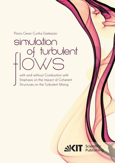 Simulation of Turbulent Flows with and without Combustion with Emphasis on the Impact of Coherent Structures on the Turbulent Mixing PDF