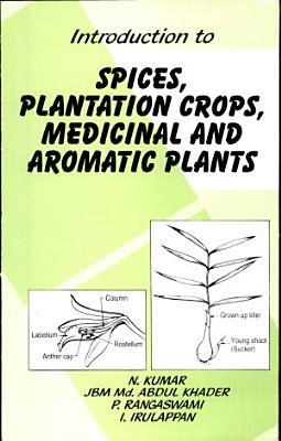 Introduction to spices, plantation crops, medicinal and aromatic plants