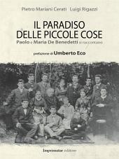 Il paradiso delle piccole cose: Paolo e Maria De Benedetti si raccontano