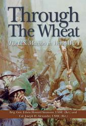 Through the Wheat: The U.S. Marines in World War I