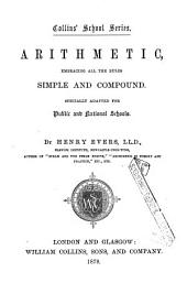 Arithmetic, embracing all the rules simple and compound