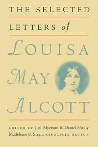 The Selected Letters of Louisa May Alcott Book