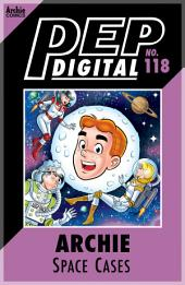 Pep Digital Vol. 118: Archie & Friends: Space Cases