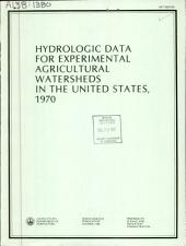Hydrologic Data for Experimental Agricultural Watersheds in the United States, 1970