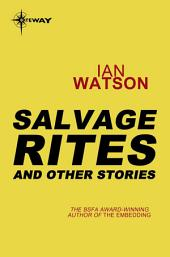 Salvage Rites: And Other Stories: And Other Stories