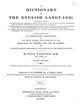 A Dictionary of the English Language ... to which are Prefixed an Introductory Dissertation on the Origin, History, and Connection of the Languages of Western Asia and of Europe: And a Concise Grammar, Philosophical and Practical, of the English Language