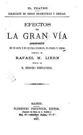 Efectos de la Gran Vía: apropósito en un acto y en cuatro cuadros, en prosa y verso