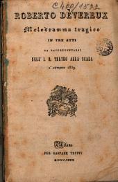 Roberto Dèvereux: melodrama trágico in tre atti da rappresentarsi nell I. R. Teatro alla scala l'autunno 1839