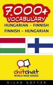7000+ Hungarian - Finnish Finnish - Hungarian Vocabulary