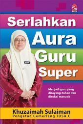 Serlahkan Aura Guru Super