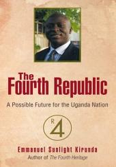 The Fourth Republic: A Possible Future for the Uganda Nation
