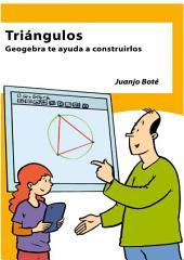 Triángulos: Geogebra te ayuda a construirlos