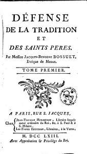Défense de la tradition & des Saints Pères: Volume1