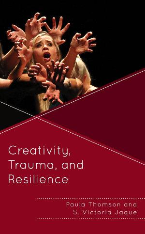 Creativity  Trauma  and Resilience