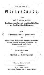 Vollständige Geisteskunde: oder auf Erfahrung gestützte Darstellung der geistigen und moralischen Fähigkeiten und ihrer körperlichen Bedingungen, Band 2