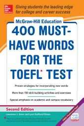 McGraw-Hill Education 400 Must-Have Words for the TOEFL, 2nd Edition: Edition 2