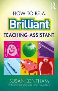 How to Be a Brilliant Teaching Assistant Book