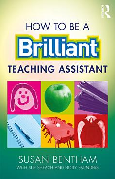 How to Be a Brilliant Teaching Assistant PDF