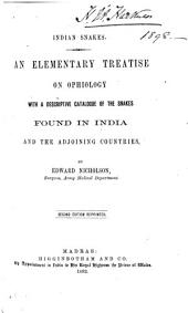 Indian Snakes: An Elementary Treatise on Ophiology with a Descriptive Catalogue of the Snakes Found in India and the Adjoining Countries