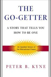 The Go-Getter: A Story That Tells You How To Be One, Edition 2