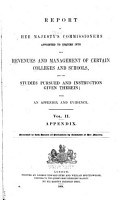 Report of Her Majesty s Commissioners Appointed to Inquire Into the Revenues and Management of Certain Colleges and Schools  and the Studies Pursued and Instruction Given Therein PDF