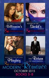 Modern Romance October 2015 Books 5-8: Reunited for the Billionaire's Legacy / Hidden in the Sheikh's Harem / Resisting the Sicilian Playboy / The Return of Antonides