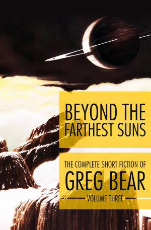 Beyond the Farthest Suns