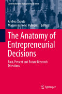 The Anatomy of Entrepreneurial Decisions
