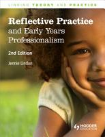 Reflective Practice and Early Years Professionalism  2nd Edition Linking Theory and Practice PDF