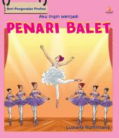 Aku Ingin Menjadi: Penari Balet