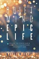 Quiet Mind Epic Life