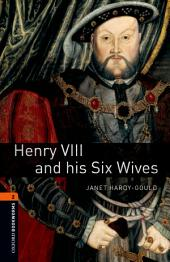 Henry VIII and his Six Wives Level 2 Oxford Bookworms Library: Edition 3