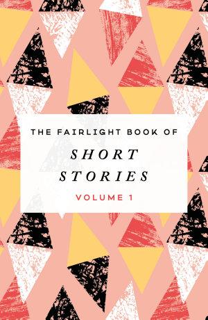 The Fairlight Book of Short Stories  Volume 1