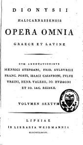 Dionysii Halicarnassensis opera omnia: Graece et latine, Volume 6
