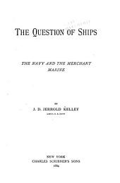 The Question of Ships: The Navy and the Merchant Marine