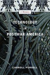 Technology in Postwar America: A History