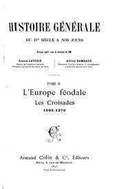 Histoire générale du IVe siècle à nos jours: L'Europe féodale, les croisades, 1095-1270, Volume2