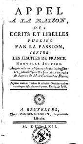 Appel à la raison, des écrits et libelles publiés par la passion, contre les Jésuites de France