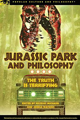 Jurassic Park and Philosophy PDF