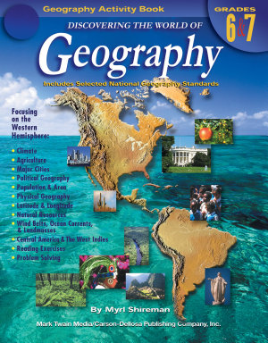 Discovering the World of Geography  Grades 6   7 PDF