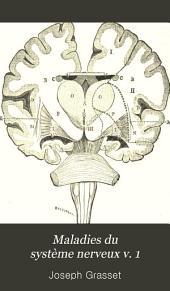 Maladies du système nerveux: Volume1