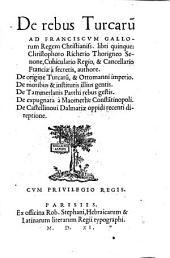 De rebus Turcaru[m] ... libri quinque