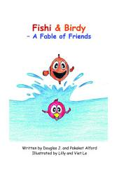 Fishi and Birdy: A Fable of Friends
