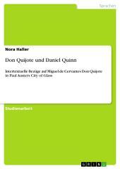 Don Quijote und Daniel Quinn: Intertextuelle Bezüge auf Miguel de Cervantes Don Quijote in Paul Austers City of Glass