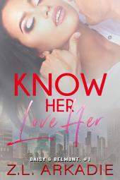 Know Her, Love Her: Daisy & Belmont, 1 (LOVE in the USA, vol. 4)