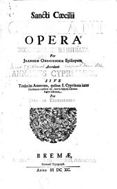Opera: Accedunt Annales Cyprianici Joannis Pearsonnii