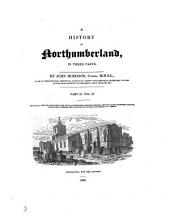 A history of Northumberland, in three parts: Part 2, Volume 2